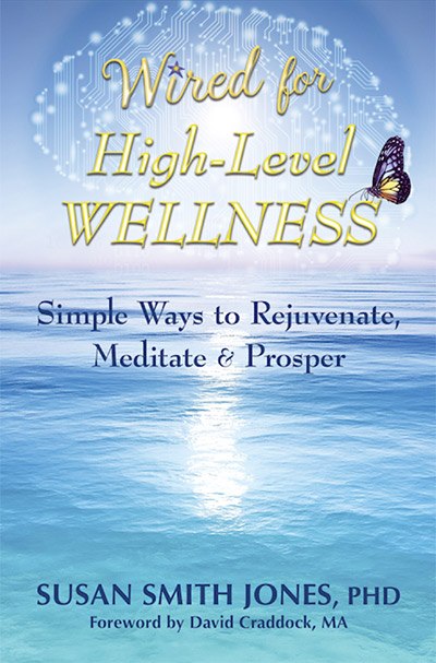 Susan Smith Jones - Wired For High-Level Wellness